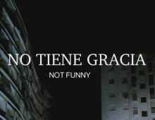 """""""No Tiene Gracia"""" – Trailer – La Balanza Prod."""